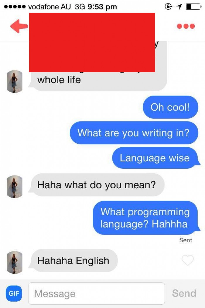 Finally met a programmer on tinder! She was 100% serious...