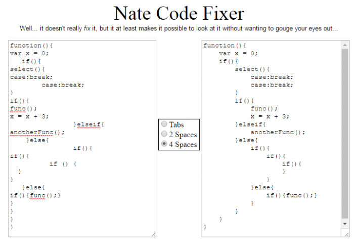 My boss refuses to indent his code, so I made this page and added it to our server