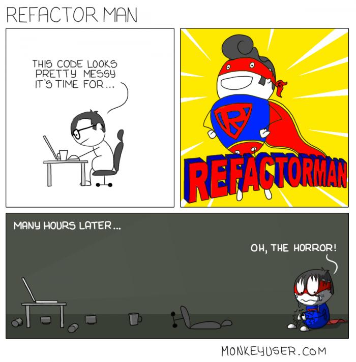 [monkeyuser] Refactor Man