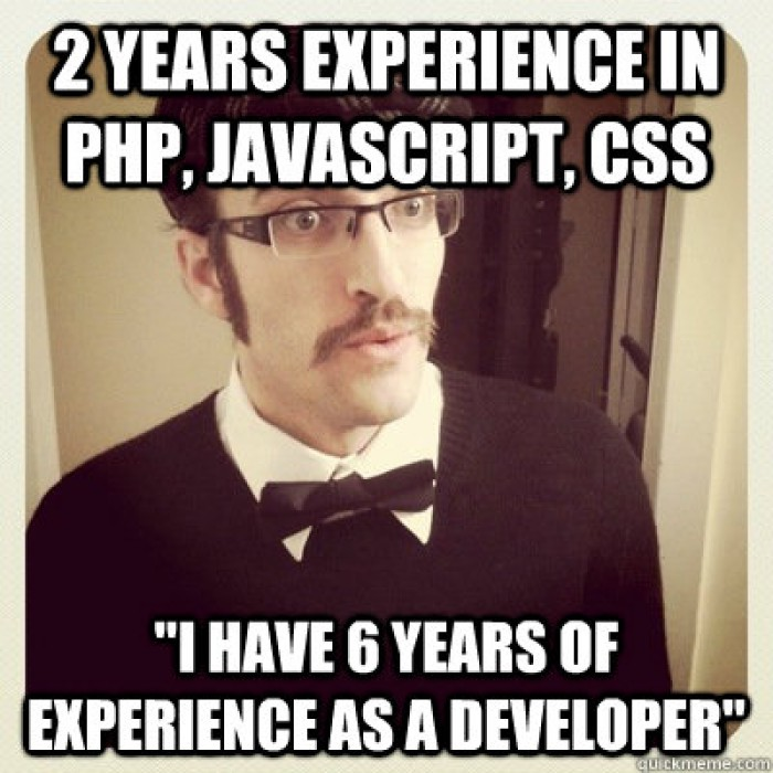 """2 years experience in php, javascript, css """"I have 6 years of experience as a developer"""""""