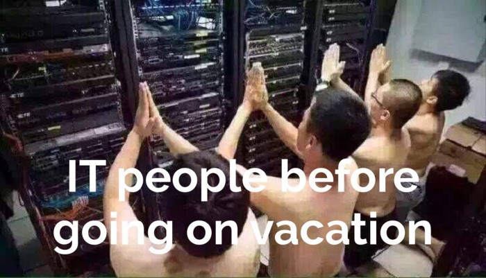 IT people before leaving for holidays