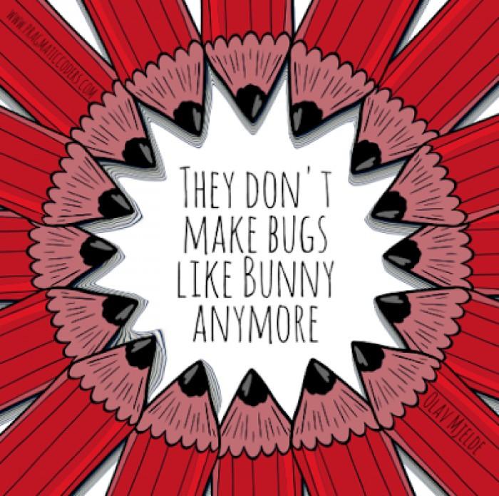 Good ol' bugs ;)