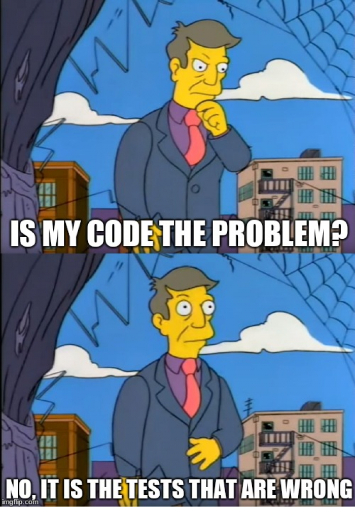 It MUST be the tests. My code is perfect!