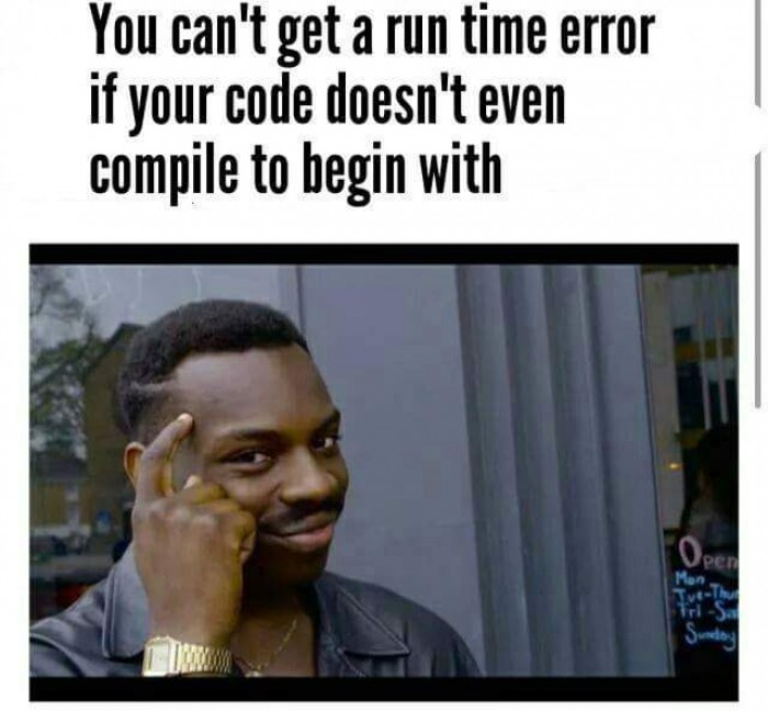 You can't get a run time error...