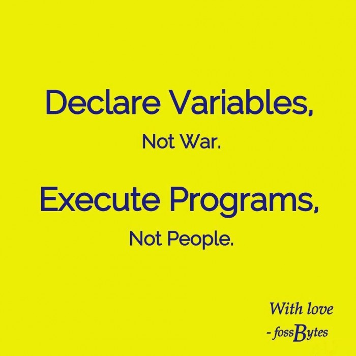 Declare variables, not war