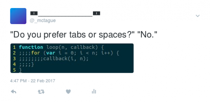 Tabs? Spaces? I prefer *semicolons*!