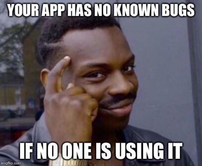 Your app has no bugs