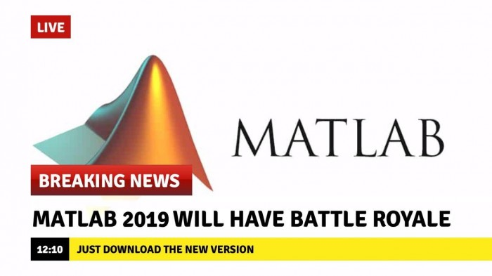 [Breaking News] Matlab 2019 Will Have Battle Royale