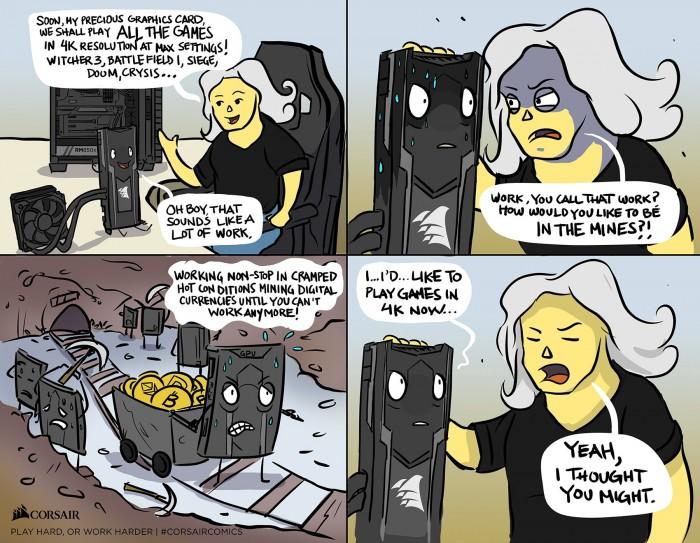 [CORSAIRComics] When your GPU doesn't know how good its life is...