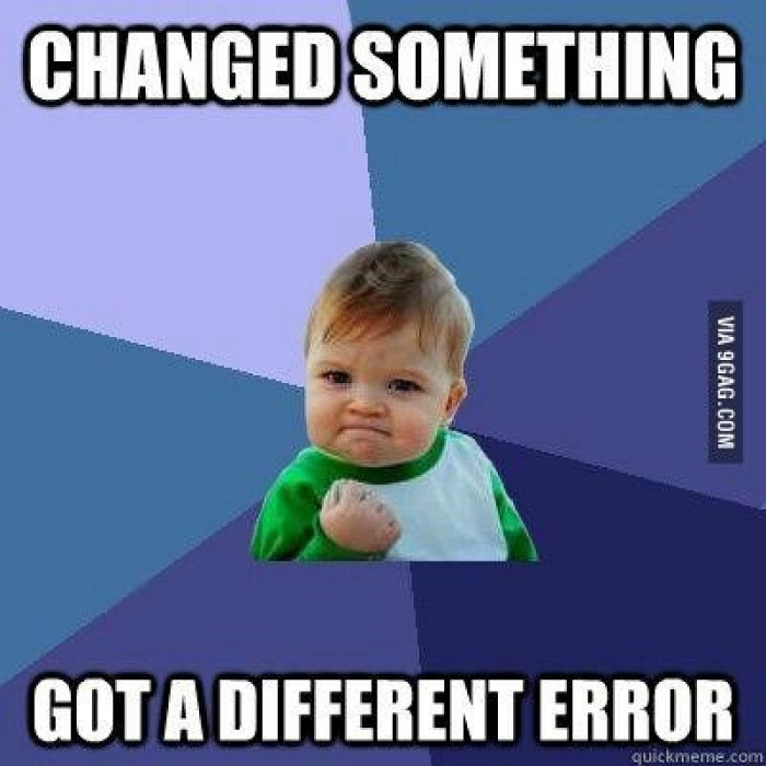 When you get a diffferent error