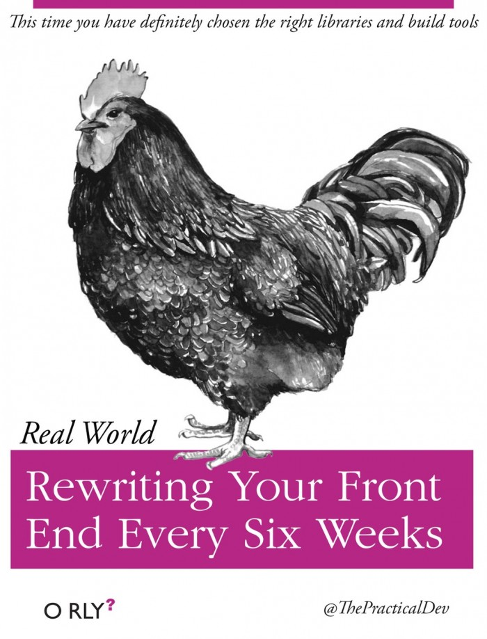 Rewriting Your Front End Every Six Weeks