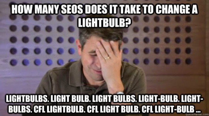 How many #SEOs  does it take to change a lightbulb?