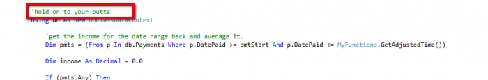 You know it's going to be fun debugging something when you come across this comment.