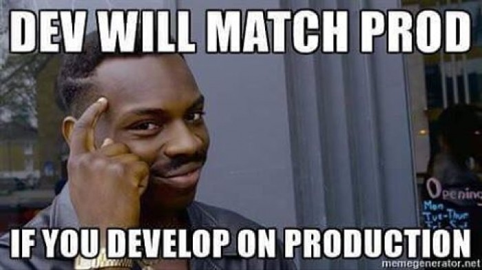 Dev will match prod