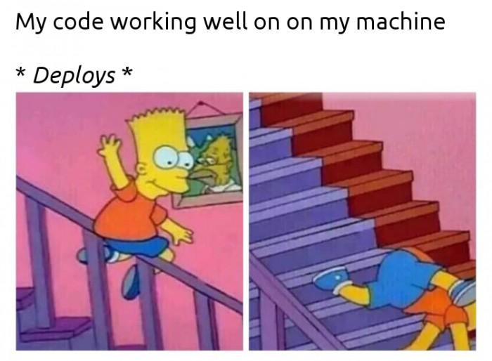 My code working well on my machine [...] deploys.