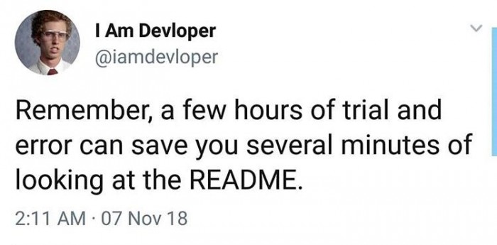 save several minutes of looking at the README