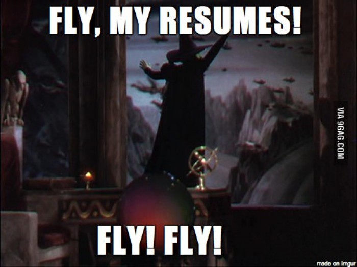 Fly, my resumes! Fly! Fly!