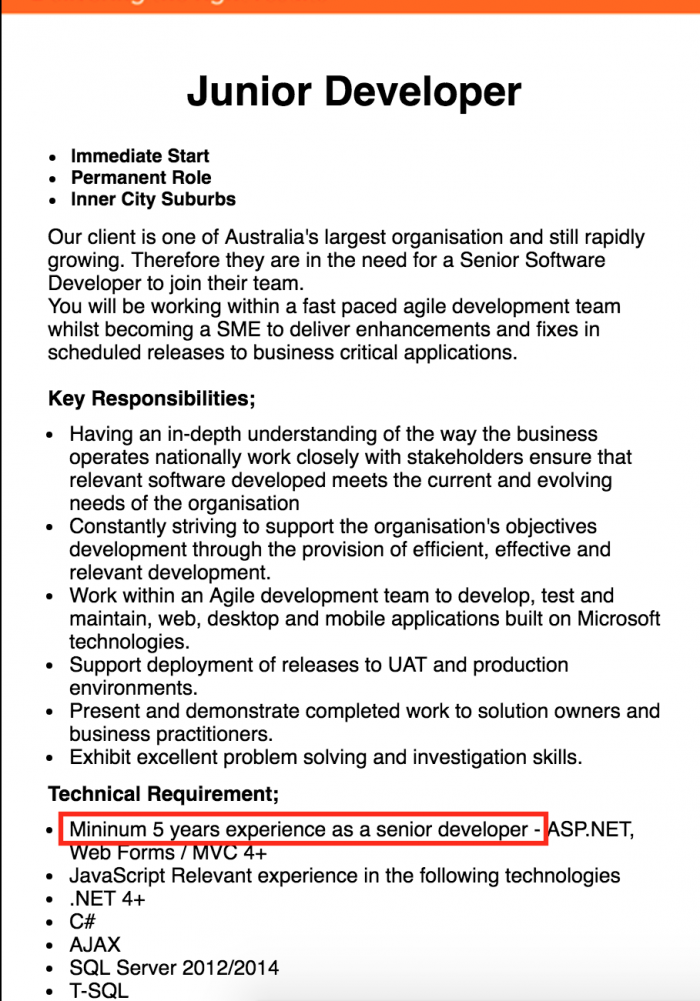 Junior developer role. required: minumim 5 years experience as a senior developer.