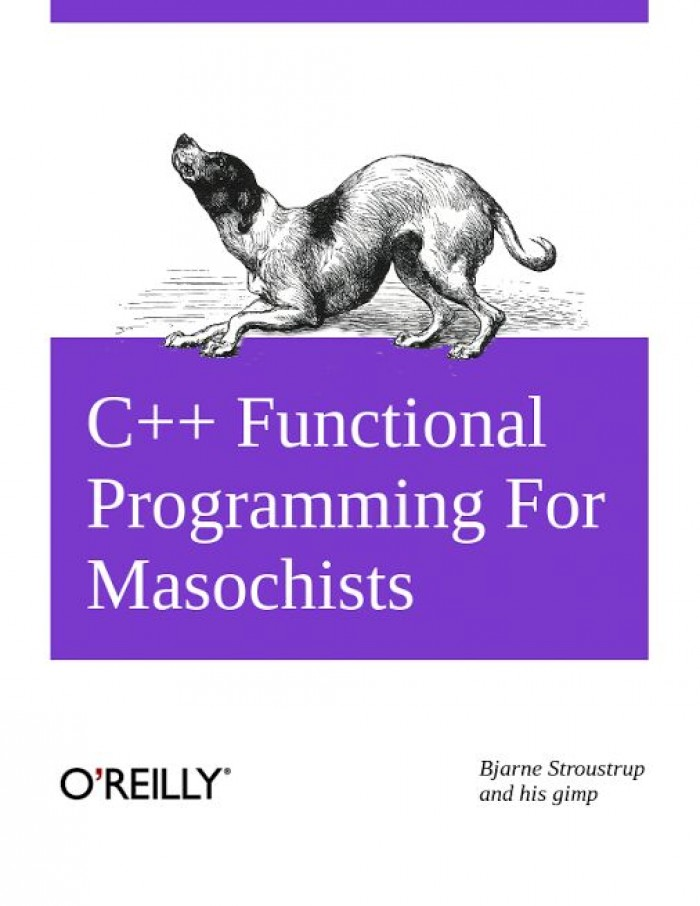 C++ Functional Programming For Masochists