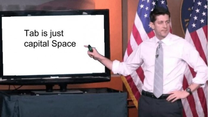 Tab is just capital Space
